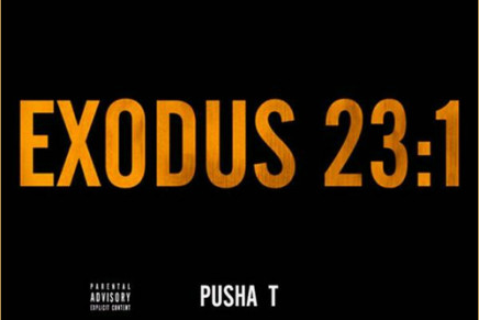 NEW MUSIC: Pusha T Ft. The Dream – Exodus 23:1