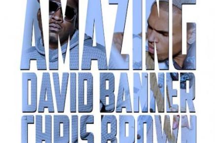 NEW MUSIC: David Banner Ft. Chris Brown – Amazing