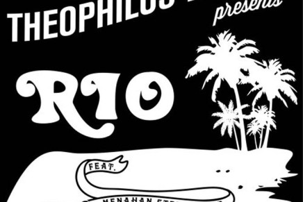 Theophilus London – Rio (Ft. Menahan Street Band)