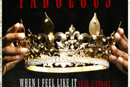 Fabolous – When I Feel Like It (Ft. 2 Chainz)