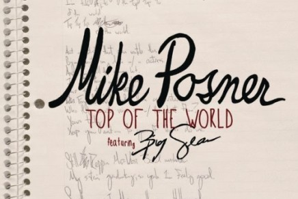 MIKE POSNER – TOP OF THE WORLD (FT. BIG SEAN)