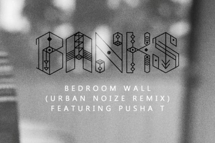 Banks feat. Pusha T – Bedroom Wall (Urban Noize Remix)