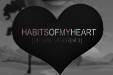 JAYMES YOUNG – HABITS OF MY HEART (SUFJIAN STEVENS REMAKE)