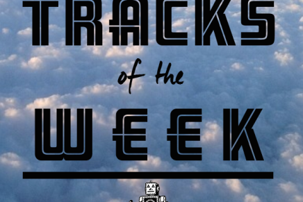 TRACKS OF THE WEEK 12th – 18th May