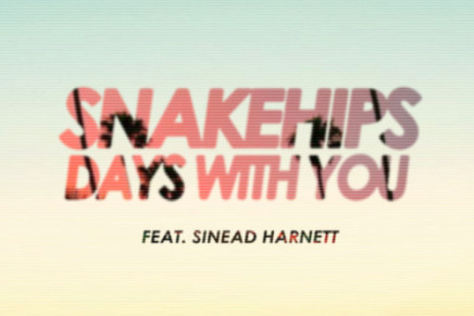SNAKEHIPS – DAYS WITH YOU (FT SINEAD HARNETT)