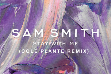 SAM SMITH – STAY WITH ME (COLE PLANTE REMIX)