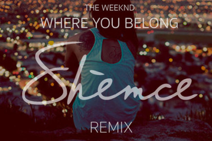 The Weeknd – Where You Belong (Shèmce Remix)