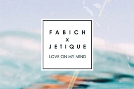 Fabich, Jetique – Love On My Mind