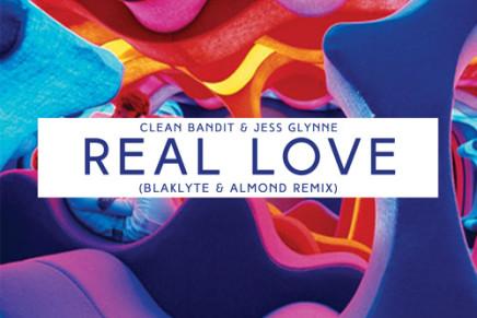 Clean Bandit & Jess Glynne – Real Love (Blaklyte & ALMOND Remix)