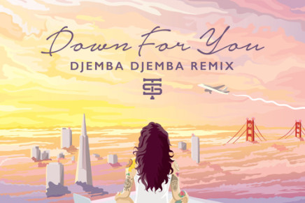 Kehlani – Down For You (Djemba Djemba Remix)