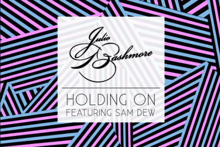Julio Bashmore – Holding On (Feat. Sam Dew)