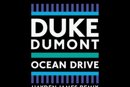 Duke Dumont – Ocean Driver (Hayden James Remix)