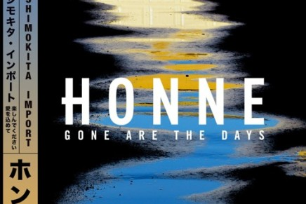 HONNE – Gone Are The Days (SOHN Remix)