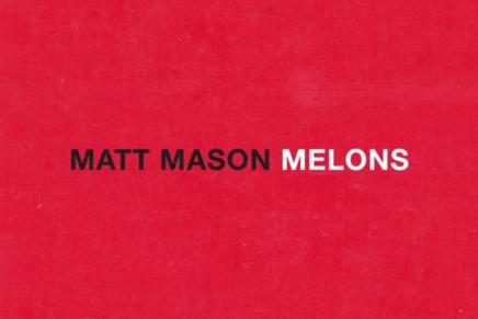 Matt Mason – Melons (Prod. Masego)