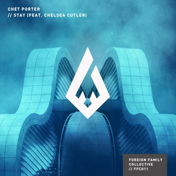 Chet Porter - Stay featuring Chelsea Cutler