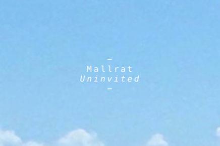 Mallrat – Uninvited