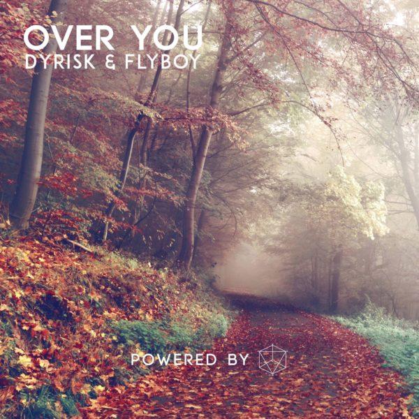 Dyrisk & FlyBoy - Over You