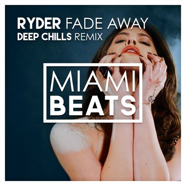 Ryder - Fade Away (Deep Chills Remix)Ryder - Fade Away (Deep Chills Remix)