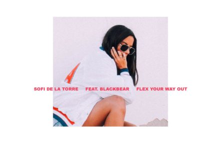 Sofi de la Torre – Flex Your Way Out (Ft. Blackbear)