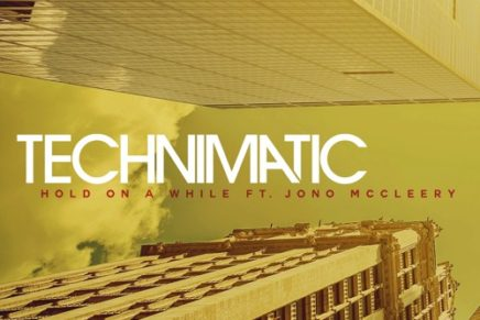 Technimatic – Hold On A While (Ft Jono McCleery) Acoustic Version