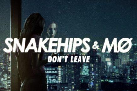 Snakehips & MØ – Don't Leave (Oshi Remix)