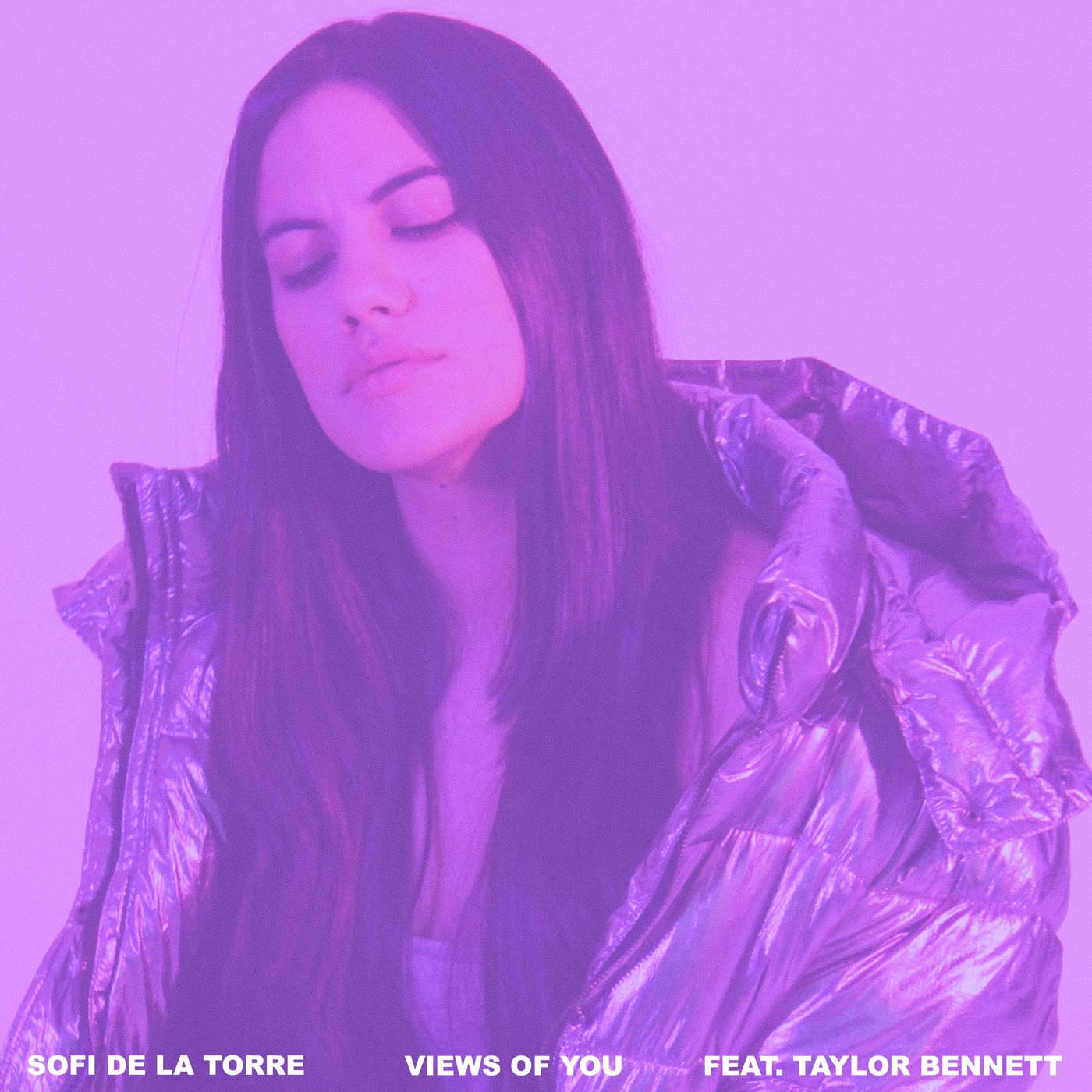 Sofi de la Torre - Views Of You ft. Taylor Bennett