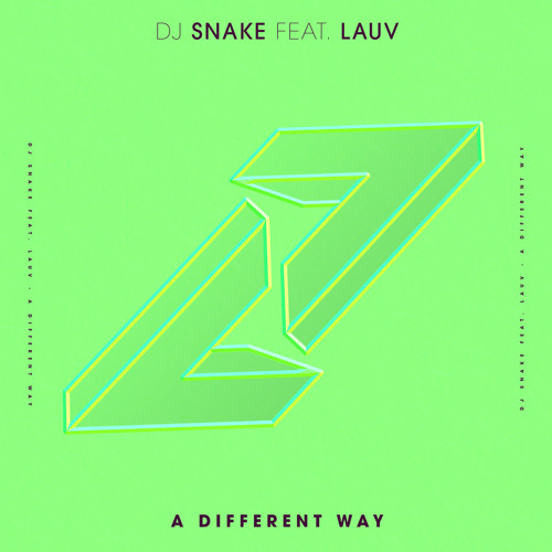 DJ Snake - A Different Way (Ft. Lauv)