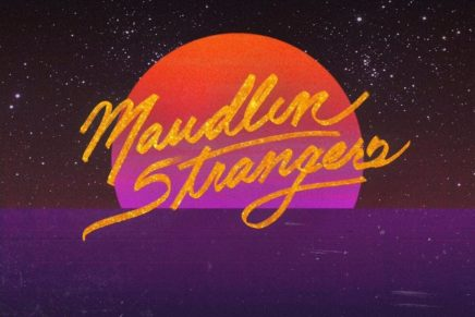 Maudlin Strangers – I Suppose