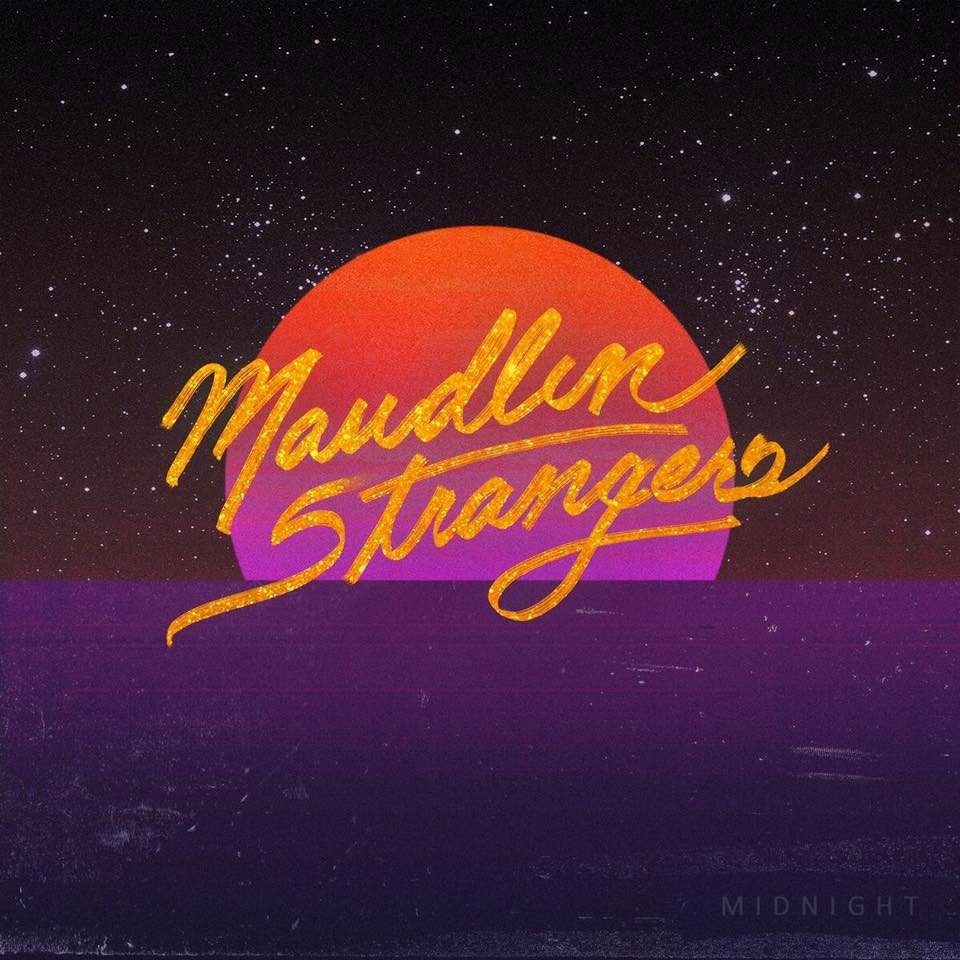 Maudlin Strangers - I Suppose