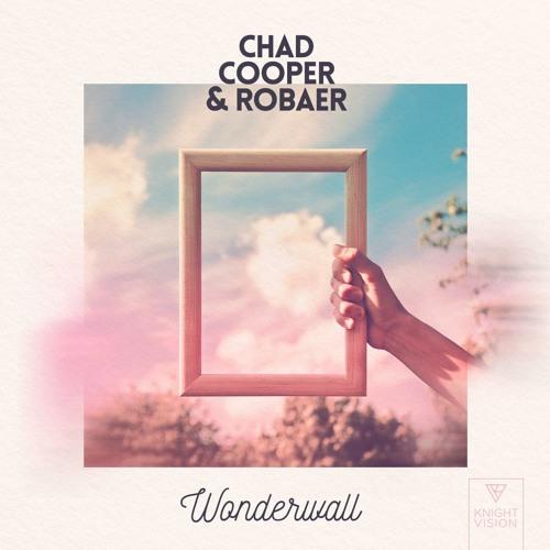 Chad Cooper & Robaer - Wonderwall