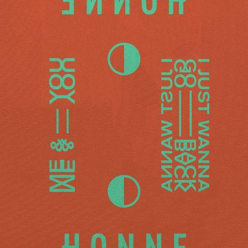 HONNE - I Just Wanna Go Back